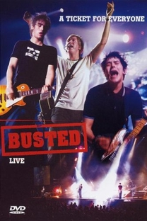 Busted Live - A Ticket For Everyone - Poster / Capa / Cartaz - Oficial 1