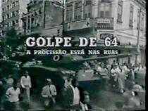 Golpe de 64: A Procissão Está Nas Ruas - Poster / Capa / Cartaz - Oficial 1
