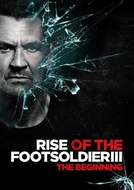Rise of the Footsoldier 3 (Rise of the Footsoldier: The Beginning)