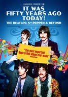 It Was Fifty Years Ago Today! The Beatles: Sgt Pepper & Beyond (It Was Fifty Years Ago Today…Sgt Pepper And Beyond)