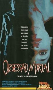 Obsessão Mortal - Poster / Capa / Cartaz - Oficial 1