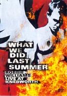 Robbie Williams: What We Did Last Summer (Robbie Williams: What We Did Last Summer)