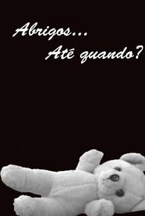 Abrigos… Até Quando? - Poster / Capa / Cartaz - Oficial 1
