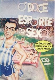 O Doce Esporte do Sexo - Poster / Capa / Cartaz - Oficial 1