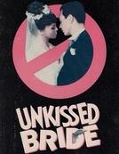 Unkissed Bride (Unkissed Bride)