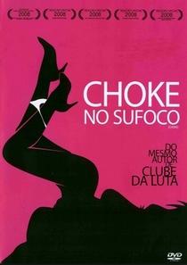 Choke - No Sufoco - Poster / Capa / Cartaz - Oficial 3