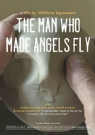 O Homem que Fez Anjos Voarem (The Man Who Made Angels Fly)