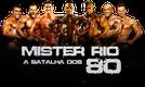 Mister Rio: A Batalha dos 80 (Mister Rio: A Batalha dos 80)