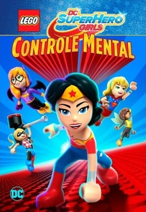 Lego DC Super Hero Girls - Controle Mental - Poster / Capa / Cartaz - Oficial 2