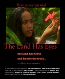 The Land Has Eyes (Pear ta ma 'on maf)