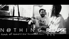 "NOTHING - ""Tired of Tomorrow""  Documentary Episode 1"