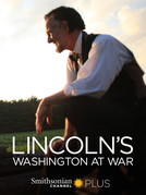 Lincoln: Washington D.C. na Guerra (Lincoln's Washington at War)
