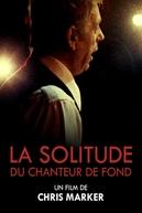 The Loneliness of the Long Distance Singer (La Solitude du Chanteur de Fond)