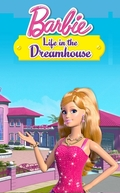 Barbie Life in the Dreamhouse (1ª Temporada) (Barbie Life in the Dreamhouse)
