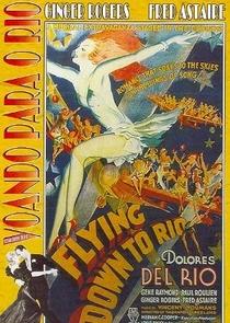 Voando para o Rio - Poster / Capa / Cartaz - Oficial 2
