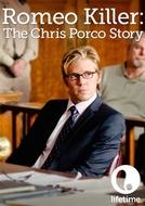 A História de Chris Porco (Romeo Killer: The Chris Porco Story)
