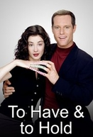 To Have & to Hold (1ª Temporada) (To Have & to Hold (Season 1))