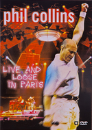 Phil Collins: Live And Loose In Paris (Phil Collins: Live And Loose In Paris)