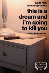 This is a Dream and I'm Going to Kill You - Poster / Capa / Cartaz - Oficial 1