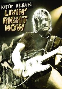 Keith Urban: Livin' Right Here - Poster / Capa / Cartaz - Oficial 1
