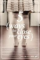 Cinco Maneiras de Fechar os Olhos (Cinco Maneiras de Fechar os Olhos)