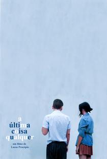 A Última Coisa Qualquer - Poster / Capa / Cartaz - Oficial 1