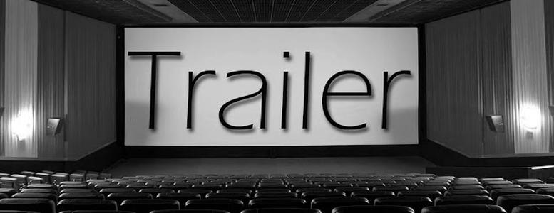 Confira os melhores Trailers da Semana.