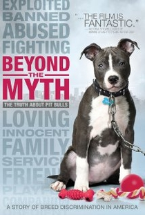 Beyond the Myth: A Film About Pit Bulls and Breed Discrimination - Poster / Capa / Cartaz - Oficial 1