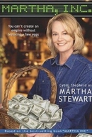 Martha, Inc.: The Story of Martha Stewart (Martha, Inc.: The Story of Martha Stewart)