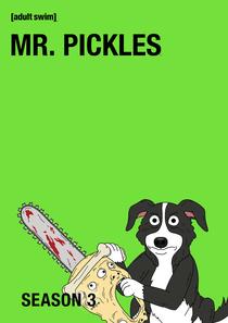 Mr. Pickles (3ª Temporada) - Poster / Capa / Cartaz - Oficial 1