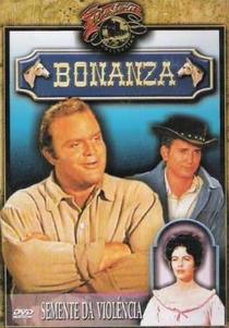 Bonanza - Semente da Violência - Poster / Capa / Cartaz - Oficial 1