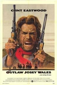 Josey Wales - O Fora da Lei - Poster / Capa / Cartaz - Oficial 2