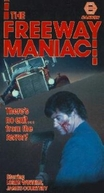 O Maníaco das Estradas (Freeway Maniac)