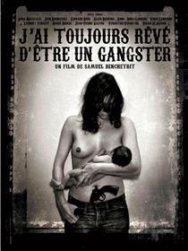 Eu Sempre Quis Ser um Gângster - Poster / Capa / Cartaz - Oficial 1