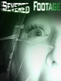 Severed Footage - Poster / Capa / Cartaz - Oficial 1