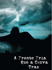 A Frente Fria Que a Chuva Traz - Poster / Capa / Cartaz - Oficial 3