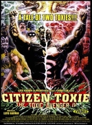Citizen Toxie: The Toxic Avenger IV (Citizen Toxie: The Toxic Avenger IV)