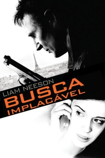 Busca Implacável - Poster / Capa / Cartaz - Oficial 13