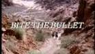 Bite The Bullet Trailer