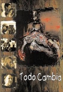 Todo Cambia - Poster / Capa / Cartaz - Oficial 1