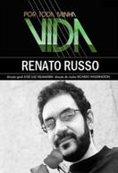 Por Toda a Minha Vida: Renato Russo (Por Toda Minha Vida - Renato Russo)