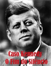 Caso Kennedy: O Fim do Silêncio - Poster / Capa / Cartaz - Oficial 1