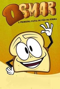Osmar, a Primeira Fatia do Pão-de-Forma - Poster / Capa / Cartaz - Oficial 3