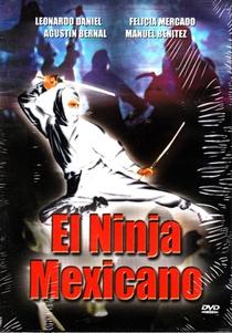 El Ninja Mexicano - Poster / Capa / Cartaz - Oficial 2