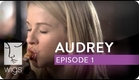 Audrey | Ep. 1 of 6 | Feat. Kim Shaw | WIGS