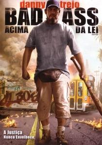 Bad Ass: Acima da Lei - Poster / Capa / Cartaz - Oficial 3