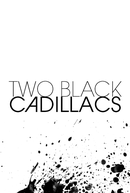 Two Black Cadillacs (Two Black Cadillacs)