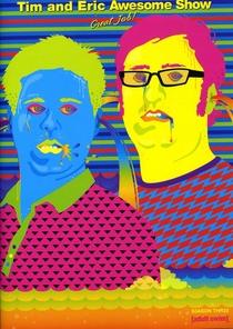Tim and Eric Awesome Show, Great Job! (3ª Temporada) - Poster / Capa / Cartaz - Oficial 1