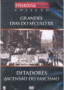 Grandes Dias do Século XX: Ditadores - Ascensão do Fascismo - Poster / Capa / Cartaz - Oficial 1