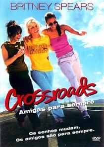 Crossroads: Amigas para Sempre - Poster / Capa / Cartaz - Oficial 6